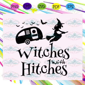 Witches with hitches ,Halloween svg, Halloween gift, Halloween shirt,