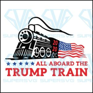 All aboard the trump train svg donald