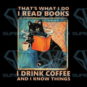 Black cat thats what i do drink coffee read books and forget things svg png eps dxf cricut file silhouette art
