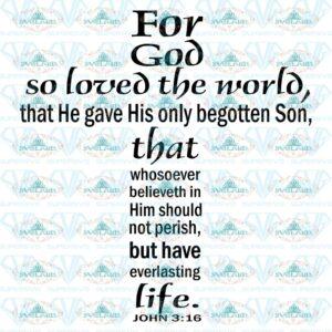 Christian saying svg, Cross svg, John 3:16 svg, Holy Bible svg,