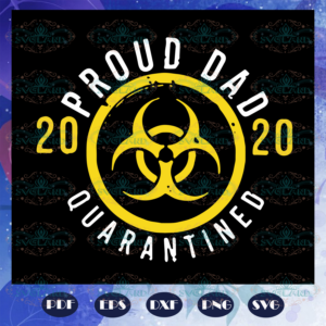 2020 proud dad quarantined svg, quarantined fathers day svg, fathers