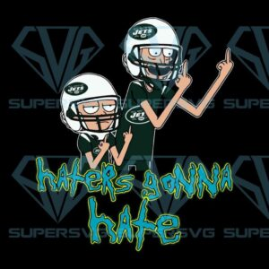 Haters Gonna Hate Rick And Morty New York Jets Nfl Svg New York Jets