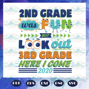 2nd Grade Was Fun But Look Out 3rd Grade Here I Come Svg BS27072020