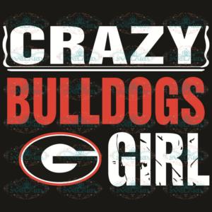 Georgia Bulldogs Crazy Girl Svg, Sport Svg, Crazy Girl Svg, Georgia Bulldogs