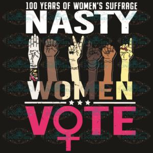 100 years of womens suffrage nasty women vote svg TD25092020