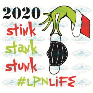2020 Stink Stank Stunk LPN Life Svg CM09102020