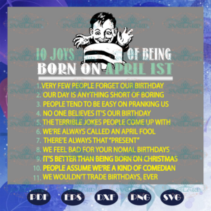 10 Joys Of Being Born On April 1st Svg, Born On April 1st Svg, April
