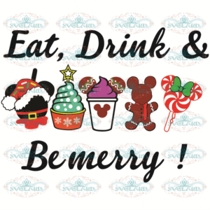 Eat Drink And Be Merry Svg, Christmas Svg, Disney Snacks Svg, Eat And