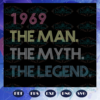 1969 the man the myth the legend birthday gift 50th birthday party birthday anniversary birthday gift gift from bestie 1969 svg BD11072020A5