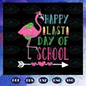 Happy last day of chool graduation svg BS28072020