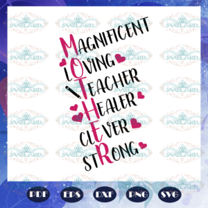 Magnificent loving teacher healer clever strong mothers day svg BS28072020