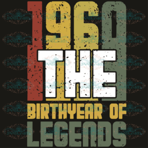 1960 The Birthyear of legends svg BD2509202014