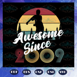 Awesome since 2009 vintage svg BD13072020A91