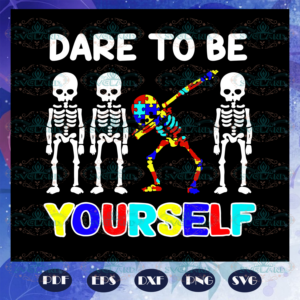 Dare To Be Yourself svg AU2807202015