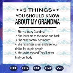5 things you should know about my grandma, grandma svg, grandma gift,