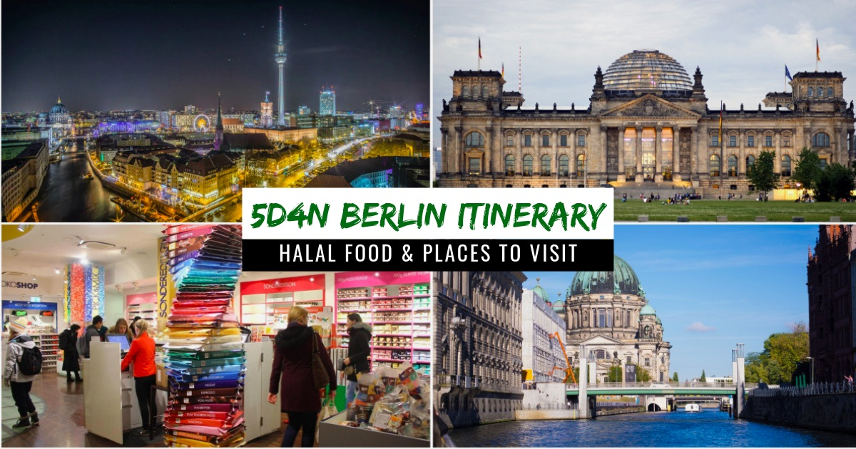 Explore Muslim Friendly Berlin With This 5d4n Itinerary Halalzilla