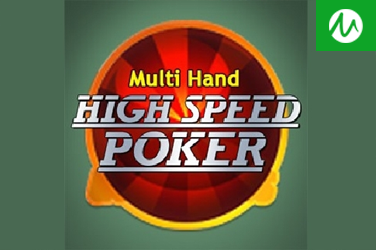MULTI HAND HIGH SPEED POKER