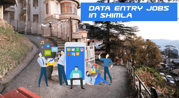 Data Entry Jobs in Shimla