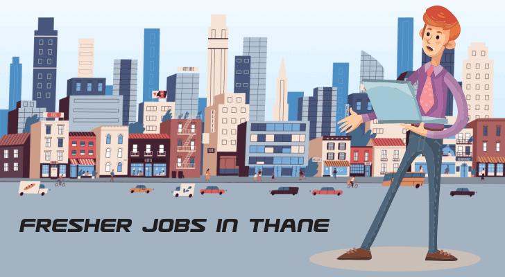 Fresher Jobs in Thane