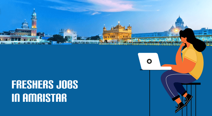 Freshers Jobs in Amristar
