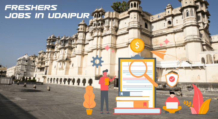Freshers Jobs in Uadipur