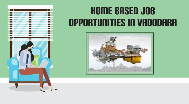 Home Based Jobs Opportunities in Vadodara