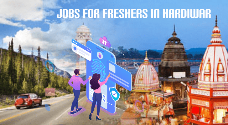 Jobs For Freshers in Hardiwar