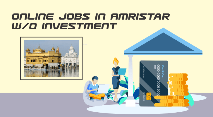 Online Jobs in Amristar W/O Inverstment