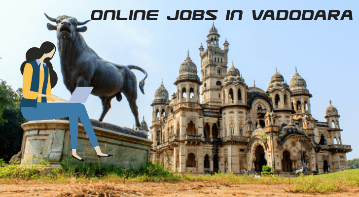 Online Jobs in Vadodara