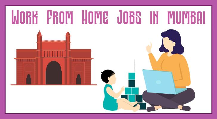 Work From Home Jobs In Mumbai