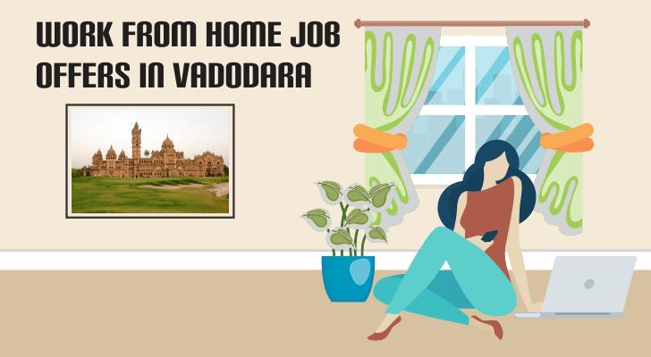 Work From Home Job Offers in Vadodara