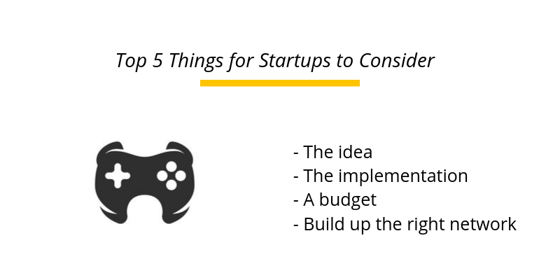 Getting into the Game: Top 5 Things for Startups to Consider