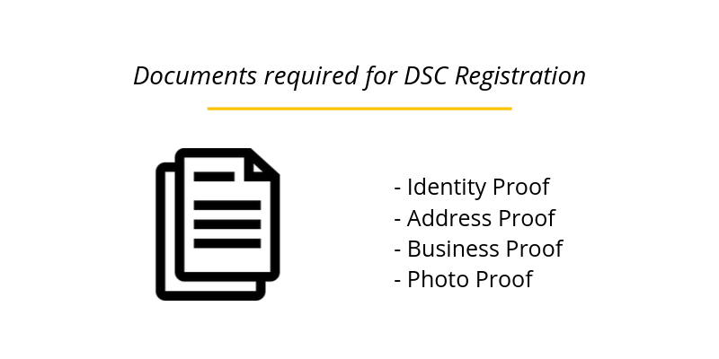 Documents required for DSC Registration