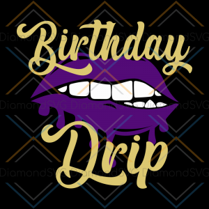 The Birthday Squad Svg, Birthday Drip Svg, Birthday Drip, Birthday Drip and Drip Squad, SVG, Birthday svg, Birthday girl, Diva, Sexy, Glitter