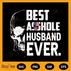 Best Asshole Husband Ever Svg, Happy Fathers Day Svg, Fathers Day
