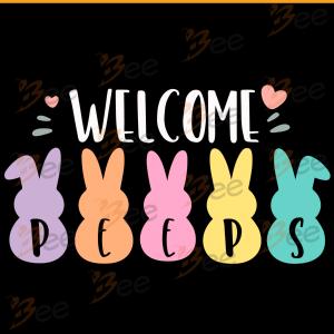 Welcome Peeps Svg, Trending Svg, Easter Day Svg, Happy Easter Svg,