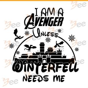 I am a avenger unless winterfell needs me svg, Trending Svg, Disney