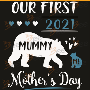 Our First 2021 Mothers Day Svg, Mother Day Svg, Happy Mother Day Svg,