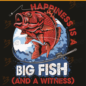 Happiness Is A Big Fish And A Witness Svg, Trening Svg, Big Fish Svg,