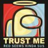 Trust Me Red Seems Kinda Sus Svg AU210302LT53