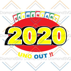 Elementary 2020 Uno Out Svg, Uno Out Svg, Birthday, Uno Drunk Logo,