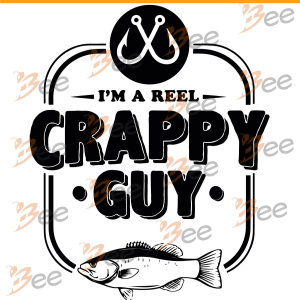 I Am Reel Crappy Guy Svg, Fishing Svg, Funny Fishing Lover Gift Svg,
