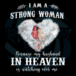 I Am A Strong Woman Svg, Belief Svg, Because My Husband In Heaven