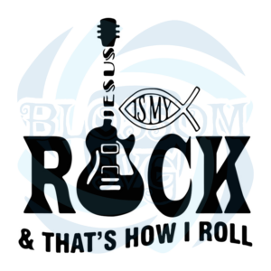 Jesus Is my Rock and that is how i roll svg, Belief Svg