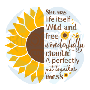 She Was Life Itself Wild And Free Svg, Flower Svg, Sunflower Logo