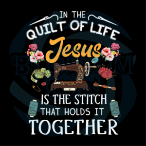We Love Sewing and Quilting And JEsus svg, Belief Svg