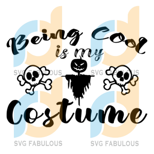 Being Cool Is My Costume Svg, Halloween Svg, Halloween Costume Svg