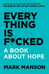 Mark Manson comes with 'Everything is F*cked: A book About Home'
