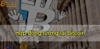 Hợp đồng tương lai Bitcoin là gì?
