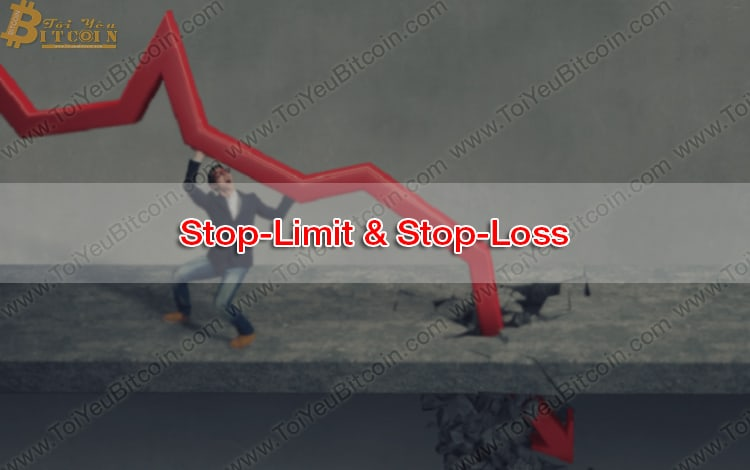 Stop-Limit và Stop-Loss